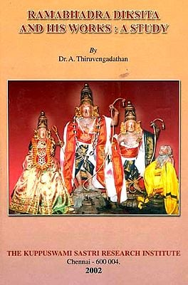 Ramabhadra Diksita and his Works: A Study