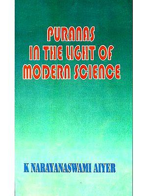 Puranas in the Light of Modern Science