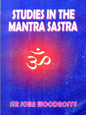 Studies in the Mantra Sastra