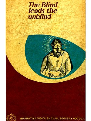 The Blind Leads the Unblind  (An Old and Rare Book)