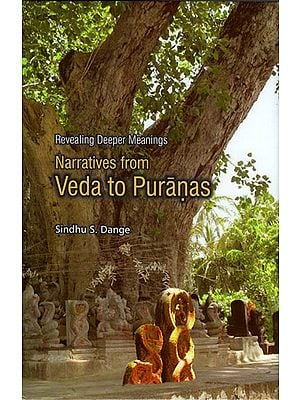 Narratives from Veda to Puranas (Revealing Deeper Meanings)