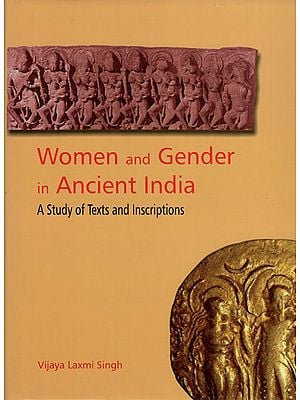 Women and Gender in Ancient India (A Study of Texts and Inscriptions)