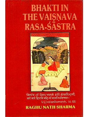Bhakti in The Vaishnava Rasa - Sastra (An Old and Rare Book)