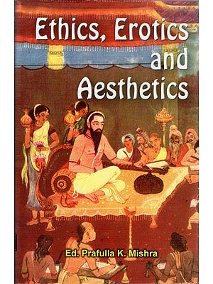 Ethics, Erotics and Aesthetics