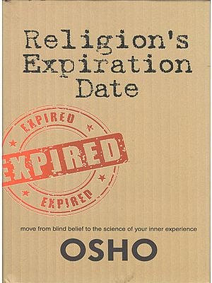 Religion's Expiration Date (Move From Blind Belief to The Science of Your Inner Experience)