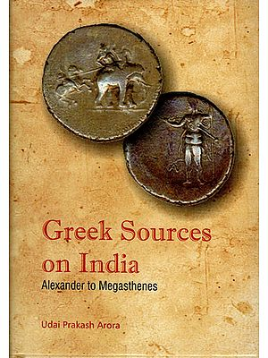 Greek Sources on India: Alelaxnder to Megasthenes