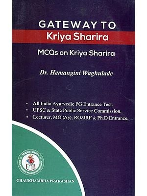 Gateway to Kriya Sharira (MCQs on Kriya Sharira)