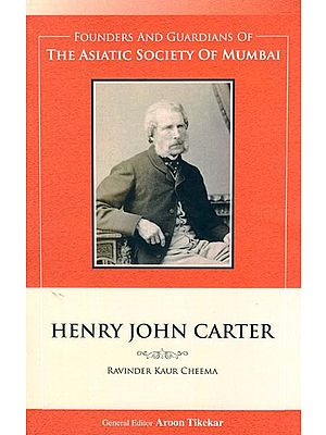 Henry John Carter (Founders and Guardians of The Asiatic Society of Mumbai)
