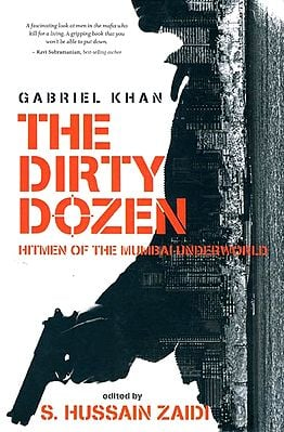 The Dirty Dozen: Hitmen of Mumbai Underworld