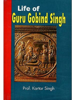 Life of Guru Gobind Singh (A Biography)