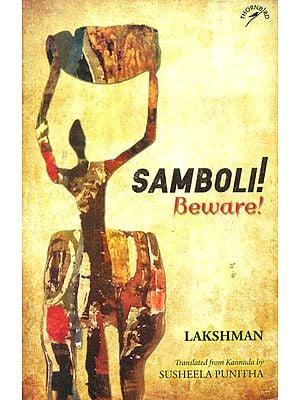 Samboli! Beware!