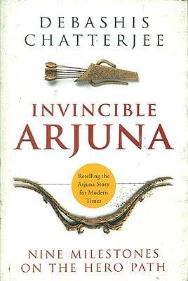 Invincible Arjuna (Nine Milestones on the Hero Path)