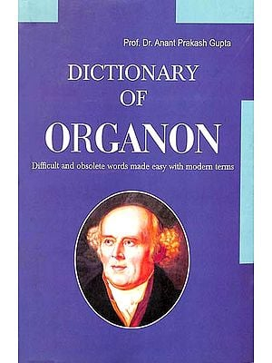 Dictionary of Organon (Difficult and Obsolete Words Made Easy with Modern Terms)