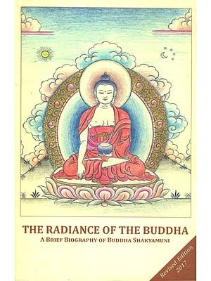 The Radiance of The Buddha - A Brief Biography of Buddha Shakyamani