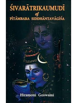 Sivaratrikaumudi of Pitambara Siddhantavagisa