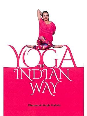 Yoga - The Indian Way