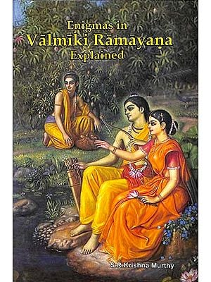 Enigmas in Valmiki Ramayna Explained
