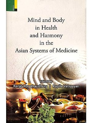 Mind and Body in Health and Harmony in The Asian Systems of Medicine