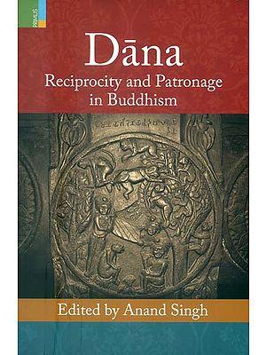 Dana: Reciprocity and Patronage in Buddhism