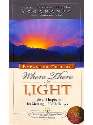 Where There is Light (Insight and Inspiration for Meeting Life's Challenges)