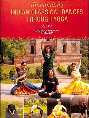 Illuminating Indian Classical Dances Through Yoga