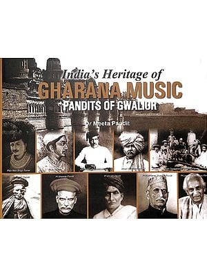 India's Heritage of Gharana Music (Pandits of Gwalior)