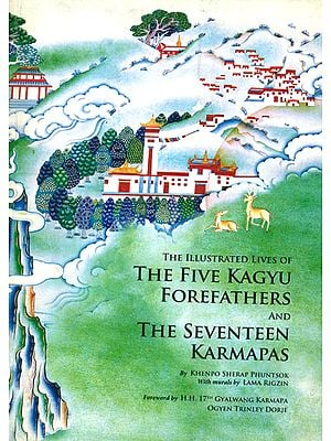 The Five Kagyu Forefathers And The Seventeen Karmapas