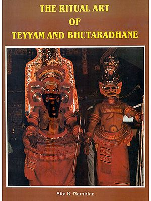 The Ritual Art of Teyyam and Bhutaradhane - Theatrical Performance with Spirit Mediumship (An Old Book)