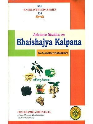 Advance Studies on Bhaishajya Kalpana