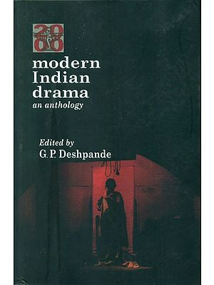Modern Indian Drama - An Anthology