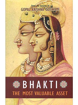 Bhakti - The Most Valuable Asset