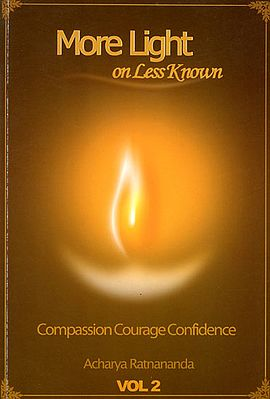 More Light on Less Known - Compassion, Courage, Confidence (Vol. 2)