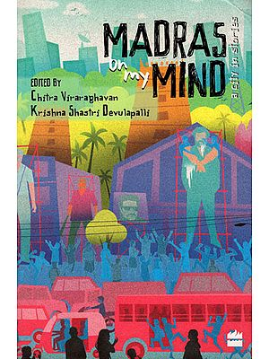 Madras on My Mind (A City in Stories)