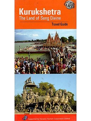Kurukshetra - The Land of Song Divine (Travel Guide)