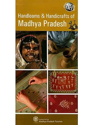 Handlooms and Handicrafts of Madhya Pradesh