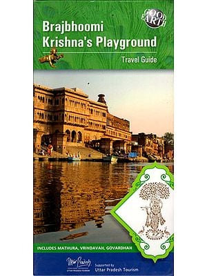Brajbhoomi Krishna's  Playground (Travel Guide)