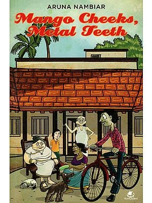 Mango Cheeks Metal Teeth (Novel About Kerala)