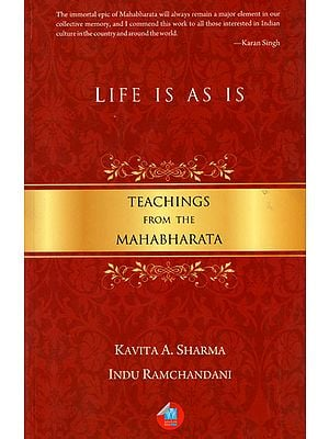 Life Is As Is - Teachings From The Mahabharata