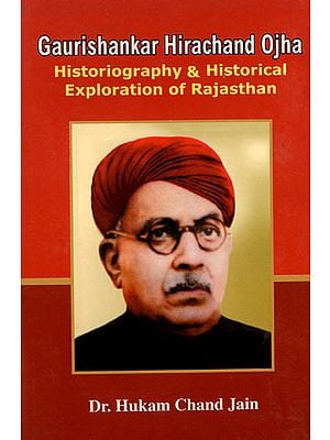 Gaurishankar Hirachand Ojha (Historiography and Historical Exploration of Rajasthan)