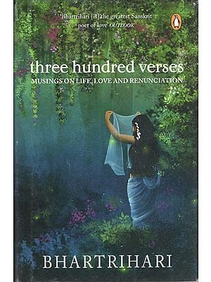 Three Hundred Verses (Musings on Life, Love and Renunciation)