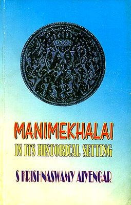 Manimekhalai - In Its Historical Setting
