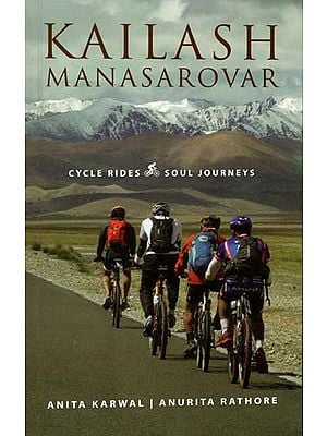 Kailash Manasarovar (Cycle Rides, Soul Journeys)