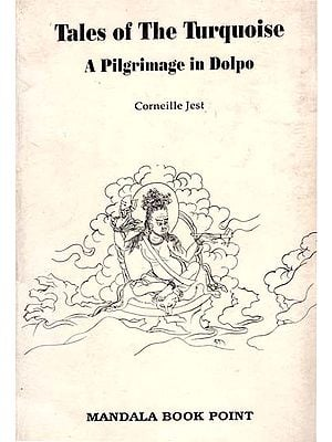 Tales of the Turquoise - A Pilgrimage in Dolpo (An Old Book)