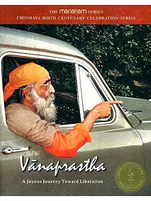Vanaprastha (A Joyous Journey Toward Liberation)