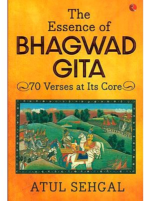 The Essence of Bhagwad Gita (70 Verses at Its Core)