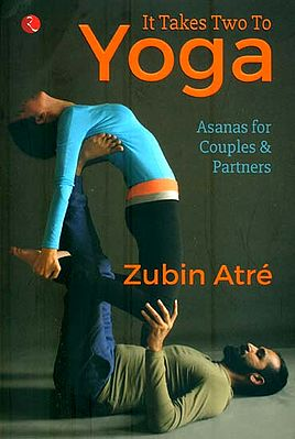 It Takes Two to Yoga (Asanas for Couples & Partners)