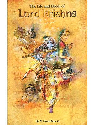 The Life and Deeds of Lord Krishna