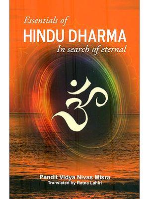 Essentials of Hindu Dharma (In Search of Eternal)