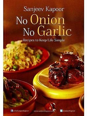 No Onion No Garlic (Recipes to Keep Life Simple)