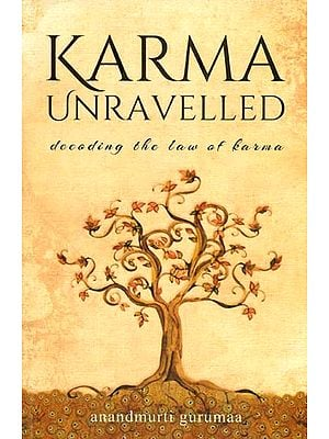 Karma Unravelled - Decoding The Law of Karma